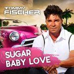 """Tommy Fischer begeistert mit neuem Mix seines Mega-Hits """"Sugar Baby Love"""""""